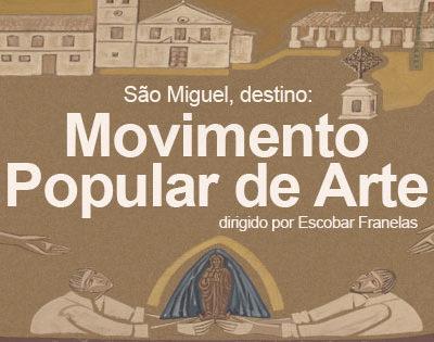 São Miguel, destino: Movimento Popular de Arte